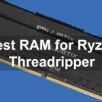 Best RAM for AMD Ryzen Threadripper