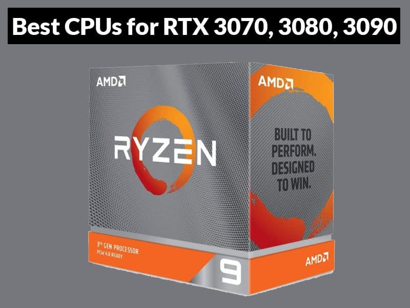 Best CPU for RTX 3070, 3080, 3090
