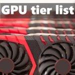 GPU Tier List 2021 - GPU Hierarchy