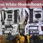 6 Best White Motherboards in 2021