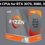 Best CPU For RTX 3070, 3080, 3090 in 2021