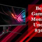Best Gaming Monitors Under $300 in 2021