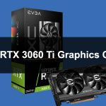 Best RTX 3060 Ti Graphics Cards in 2021