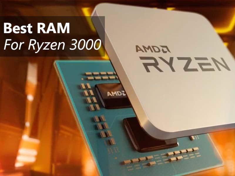 Best RAM for Ryzen 3000