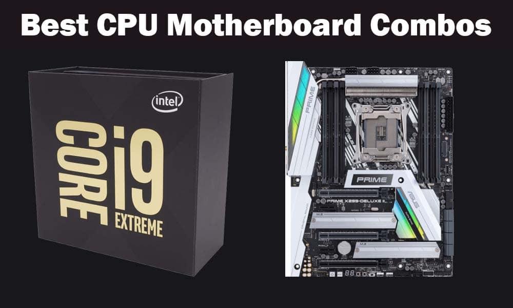 Best CPU Motherboard Combo