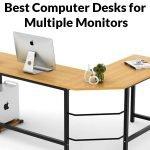 Best Computer Desks for Multiple Monitors in 2021