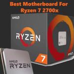 Best Motherboards for Ryzen 7 2700X in 2021