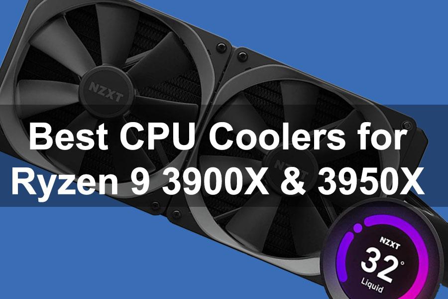 best CPU Cooler for Ryzen 9 3900X & 3950X