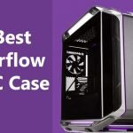 10 Best Airflow PC Case for Active Cooling