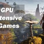 Top 12 Most GPU Intensive Games: Can your Rig Run it?