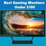 Best Budget Gaming Monitors Under $100 in 2021