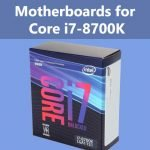 Best Motherboards for Intel i7 8700K in 2021