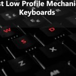 Best Low Profile Mechanical Keyboards for Gaming in 2021