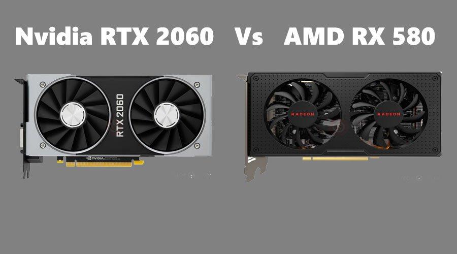 Nvidia RTX 2060 Vs AMD RX 580