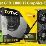 Tier S Best GTX 1080 Ti Graphics Card in 2021