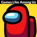 Best Games Like Among Us